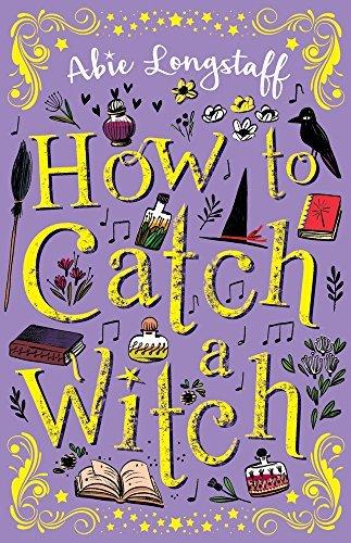 Abie Longstaff - How to Catch a Witch - Story Snug