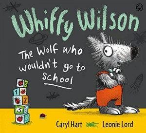 Whiffy Wilson The Wolf who wouldn't go to School - Story Snug