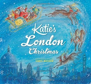 James Mayhew - Katie's London Christmas - Story Snug
