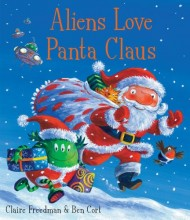 Aliens Love Panta Claus - Story Snug