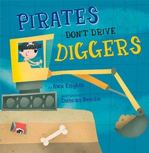 Pirates Don't Drive Diggers Story Snug