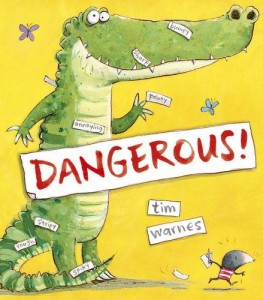 Dangerous! by Tim Warnes - Story Snug