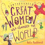 Fantastically Great Women Who Changed The World - Story Snug