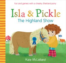 Isla and Pickle - The Highland Show - Story Snug