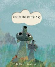 Under the Same Sky (Britta Teckentrup) - Story Snug
